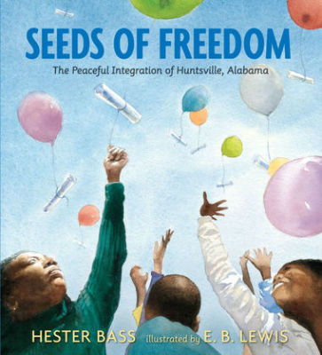 Seeds of Freedom by Hester Bass, Illustrated by E.B. Lewis